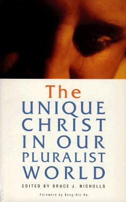 Image for The Unique Christ in Our Pluralist World