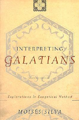 Image for Interpreting Galatians: Explorations in Exegetical Method