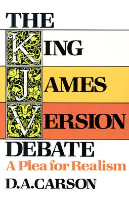 Image for The King James Version Debate: A Plea for Realism