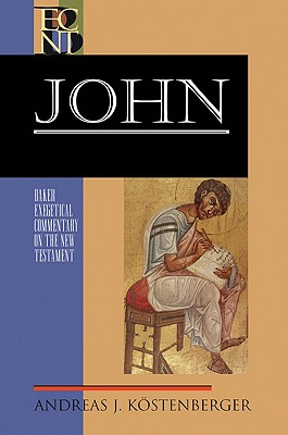 ECNT John (Baker Exegetical Commentary on the New Testament), Andreas Köstenberger