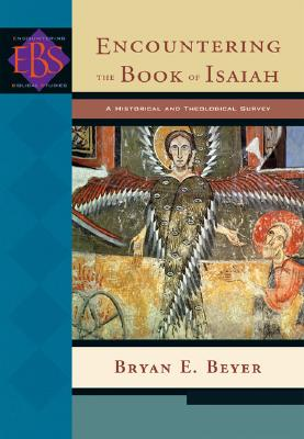 Image for Encountering the Book of Isaiah: A Historical and Theological Survey (Encountering Biblical Studies)