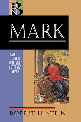 ECNT Mark (Baker Exegetical Commentary on the New Testament), Robert H. Stein
