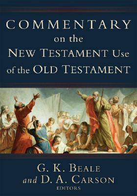 Image for Commentary on the New Testament Use of the Old Testament