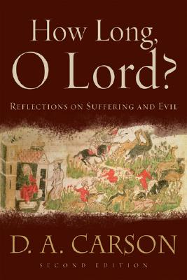 Image for How Long, O Lord?: Reflections on Suffering and Evil