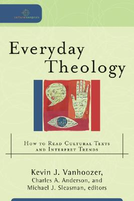 Image for Everyday Theology: How to Read Cultural Texts and Interpret Trends