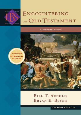 Image for Encountering the Old Testament: A Christian Survey (Encountering Biblical Studies)