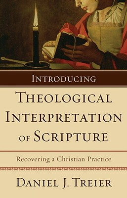 Image for Introducing Theological Interpretation of Scripture: Recovering a Christian Practice