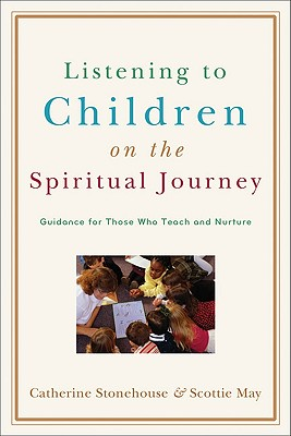 Image for Listening to Children on the Spiritual Journey: Guidance for Those Who Teach and Nurture