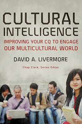 Image for Cultural Intelligence: Improving Your CQ to Engage Our Multicultural World (Youth, Family, and Culture)