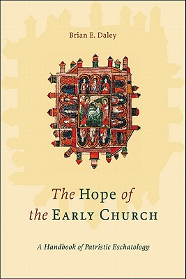 Image for Hope of the Early Church, The: A Handbook of Patristic Eschatology