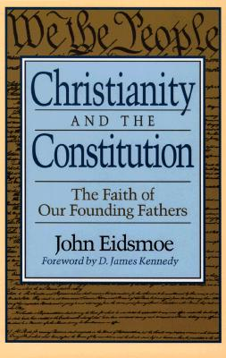 Image for Christianity and the Constitution: The Faith of Our Founding Fathers