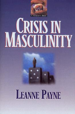 Crisis in Masculinity, Leanne Payne