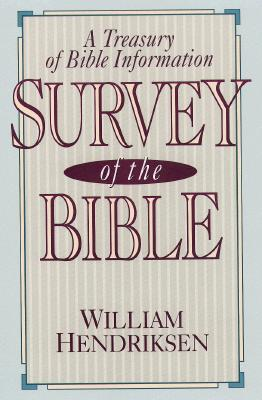 Survey of the Bible: A Treasury of Bible Information, WILLIAM HENDRIKSEN