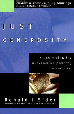 Image for Just Generosity: A New Vision for Overcoming Poverty in America