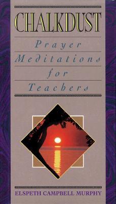Image for Chalkdust: Prayer Meditations for Teachers
