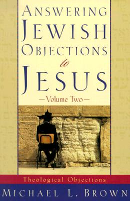 Image for Answering Jewish Objections to Jesus: Theological Objections Vol. 2