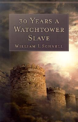 Image for 30 Years a Watchtower Slave: The Confessions of a Converted Jehovah's Witness