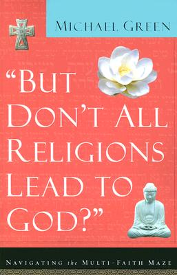 """Image for """"But Don't All Religions Lead to God?"""""""