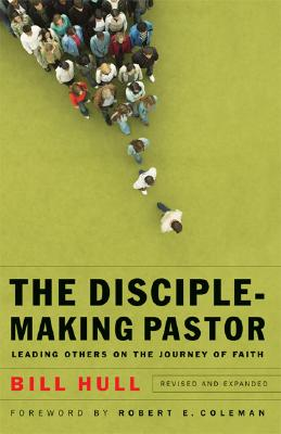 Image for Disciple-Making Pastor, The: Leading Others on the Journey of Faith