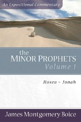 Image for Minor Prophets, The: Hosea-Jonah (Expositional Commentary)