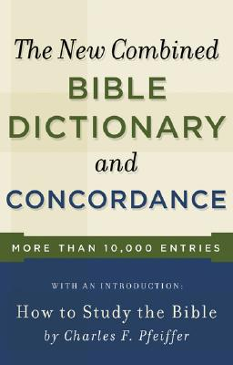 Image for The New Combined Bible Dictionary and Concordance