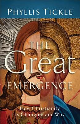 Image for The Great Emergence: How Christianity Is Changing And Why