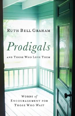 Image for Prodigals and Those Who Love Them: Words of Encouragement for Those Who Wait