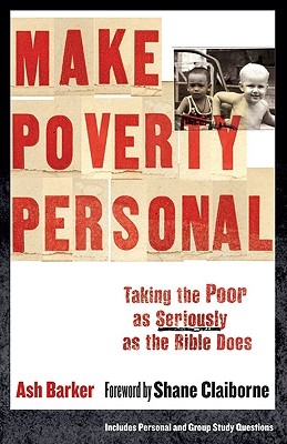 Image for Make Poverty Personal: Taking the Poor as Seriously as the Bible Does (emersion: Emergent Village resources for communities of faith)