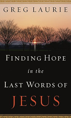 Image for Finding Hope in the Last Words of Jesus