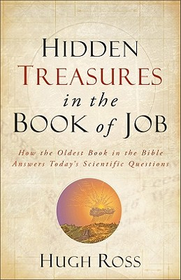 Image for Hidden Treasures in the Book of Job: How the Oldest Book in the Bible Answers Today's Scientific Questions