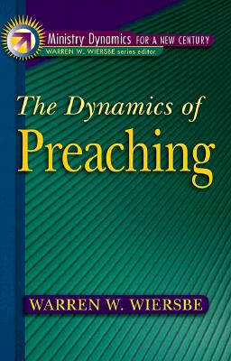 Image for The Dynamics of Preaching (Ministry Dynamics for a New Century)