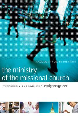 Image for The Ministry of the Missional Church: A Community Led by the Spirit