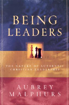 Image for Being Leaders: The Nature of Authentic Christian Leadership