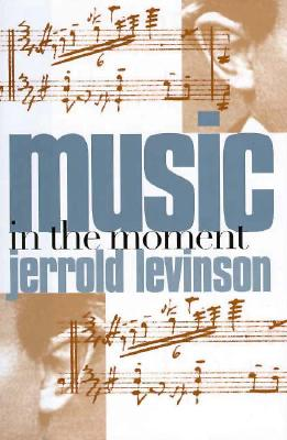 Music in the Moment, Levinson, Jerrold