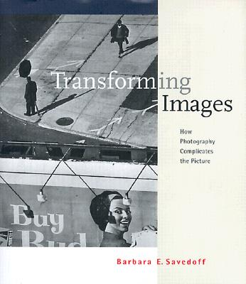 Image for Transforming Images: How Photography Complicates the Picture