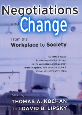 Image for Negotiations and Change: From the Workplace to Society (ILR Press Books)