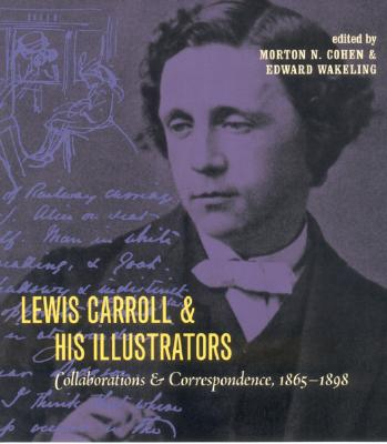 Image for Lewis Carroll and His Illustrators: Collaborations and Correspondence, 1865-1898
