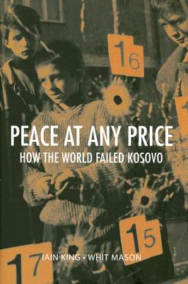 Image for Peae at Any Price; How the World Failed Kosovo