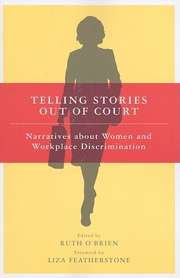 Image for Telling Stories Out of Court: Narratives about Women and Workplace Discrimination
