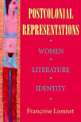 Image for Postcolonial Representations: Women, Literature, Identity (Reading Women Writing)