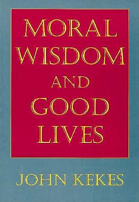 Image for MORAL WISDOM AND GOOD LIVES