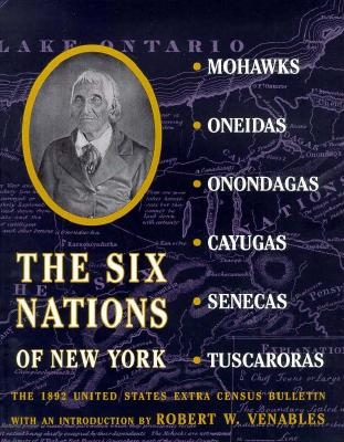 The Six Nations of New York: The 1892 United States Extra Census Bulletin (Documents in American Social History), Carrington, Henry B.