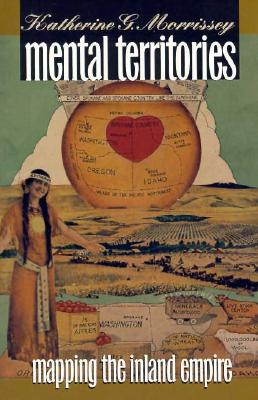 Mental Territories: Mapping the Inland Empire, Morrissey, Katherine G.