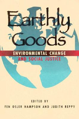 Image for Earthly Goods: Environmental Change and Social Justice