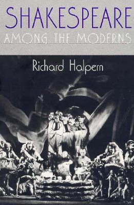 Shakespeare among the Moderns, Halpern, Richard