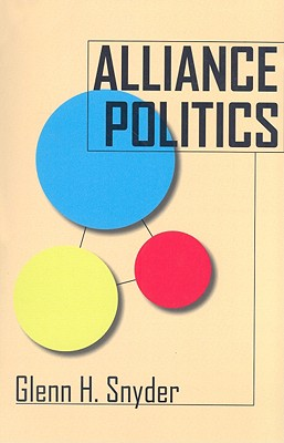 Image for Alliance Politics (Cornell Studies in Security Affairs)