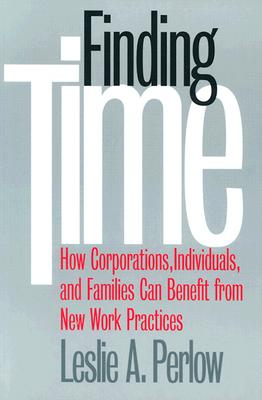Image for Finding Time: How Corporations, Individuals, and Families Can Benefit from New Work Practices (Collection on Technology and Work)