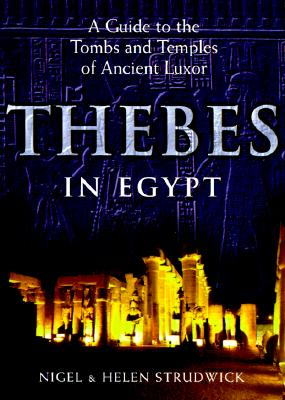 Image for THEBES IN EGYPT A GUIDE TO THE TOMBS AND TEMPLES OF ANCIENT LUXOR