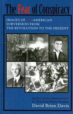 Image for The Fear of Conspiracy: Images of Un-American Subversion from the Revolution to the Present