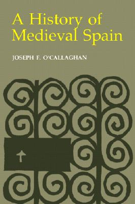 A History of Medieval Spain (Cornell Paperbacks), O'Callaghan, Joseph F.